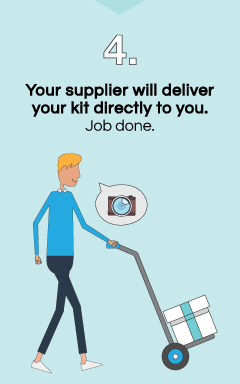 Supplier will deliver your kit